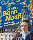 Dreimal Bonn Alaaf! (2012, Gebundene Ausgabe)