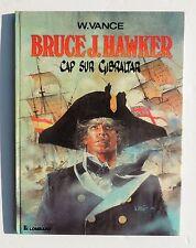 VANCE. Bruce J. Hawker 1. Cap sur Gibraltar. Lombard 1985. EO. TB