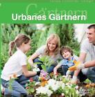 Urbanes Gärtnern von Corinna Lichtfelder-Schlegel (2014, Gebundene Ausgabe)