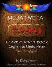 Mejat Wefa Conversation Book English to Medu Neter by Rkhty Amen (Paperback / softback, 2013)
