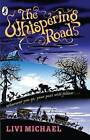 The Whispering Road by Livi Michael (Paperback, 2005)