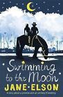 Swimming to the Moon by Jane Elson (Paperback, 2016)