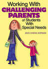 Working with Challenging Parents of Students with Special Needs by Jean Cheng Gorman (Paperback, 2004)
