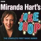 Miranda Hart's Joke Shop: The Complete First Radio Series by Simon Dean, James Cary, Miranda Hart (CD-Audio, 2008)