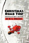 Christmas Road Trip: When Romance Meets a Dead End by D L Wolven (Hardback, 2011)