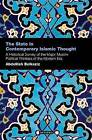 The State in Contemporary Islamic Thought: A Historical Survey of the Major Muslim Political Thinkers of the Modern Era by Abdelilah Belkeziz (Paperback, 2014)