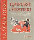 TOMPUSSE E I MESTIERI di Mario Buzzichini SCALA D'ORO UTET 1974 ILLUSTRATO