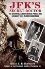 JFK's Secret Doctor: The Remarkable Life of Medical Pioneer and Legendary Rock Climber Hans Kraus by Susan E. B. Schwartz (Paperback, 2015)