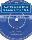 Baby Boomers Guide to Songs of the 1960s by John William Tuohy (Paperback / softback, 2011)
