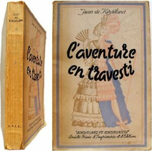 L'aventure En Travesti 1945 Jean De Kerdéland Jean Viii Chevalier Eon Foucauld Riuqygz1-07162000-481416788