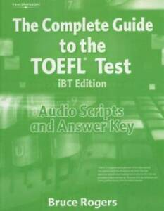 The Complete Guide To The Toefl Test Ibt Audio Script And Answer Key Good 9781413023114 Ebay