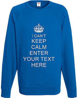 I Can't Keep Calm And Your Choice Sweatshirt Printed Personalised Custom Jumper