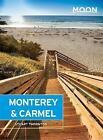 Moon Monterey & Carmel: Including Santa Cruz & Big Sur by Stuart Thornton (Paperback, 2015)