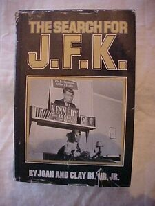 1976 Book THE SEARCH FOR J F K by Joan and Clay Blair Jr John F