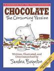 Chocolate: The Consuming Passion by Sandra Boynton (Hardback, 2015)