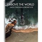 Above the World: Earth Through a Drone's Eye by teNeues (Hardback, 2016)