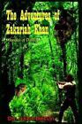 The Adventures of Zakariah Khan Jungles of Dahng by Nazir Brelvi 9781418494209