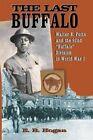 The Last Buffalo: Walter E. Potts and the 92nd Buffalo Division in World Wari by E B Hogan (Paperback / softback, 2016)