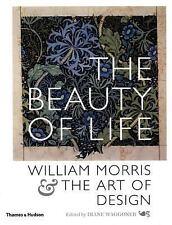 The Beauty of Life: William Morris and the Art of Design, , Morris, William, Goo
