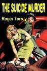 The Suicide Murder by Roger Torrey (Paperback / softback, 2016)