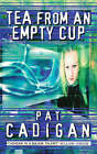 Tea from an Empty Cup by Pat Cadigan (Paperback, 1998)