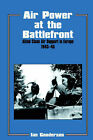 Air Power at the Battlefront: Allied Close Air Support in Europe, 1943-45 by Ian Gooderson (Paperback, 1998)
