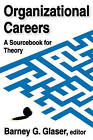 Organizational Careers: A Sourcebook for Theory by Transaction Publishers (Paperback, 2007)