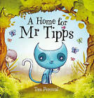 A Home for Mr Tipps by Tom Percival (Paperback, 2011)