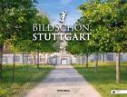 Bildschön: Stuttgart von Patrick Mikolaj (2014, Gebundene Ausgabe)