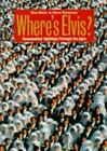 Where's Elvis? : Documented Sightings Through the Ages by Daniel Klein and Hans Teensma (1997, Hardcover)