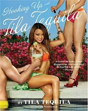 Hooking Up with Tila Tequila: A Guide to Love, Fam