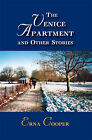 The Venice Apartment and Other Stories by Erna Cooper (Paperback, 2006)