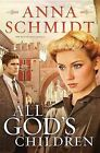 All God's Children by Anna Schmidt (Paperback / softback)