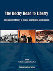 The Rocky Road to Liberty: A Documented History of Chinese Immigration and Exclusion by Javvin Technologies, Inc (Paperback, 2010)