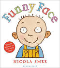Funny Face by Nicola Smee (Board book, 2011)