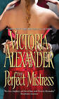 The Perfect Mistress by Victoria Alexander (Paperback / softback)