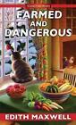 Farmed and Dangerous von Edith Maxwell (2016, Taschenbuch)