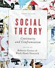 Social Theory: Continuity and Confrontation: A Reader by University of Toronto Press (Paperback, 2014)