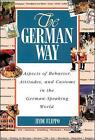 The German Way: Aspects of Behavior, Attitudes, and Customs in the German-speaking World by Hyde Flippo (Paperback, 1996)