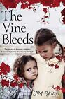 The Vine Bleeds: The impact of domestic violence. A woman's journey of spirit and strength. by J.M. Yates (Paperback, 2015)