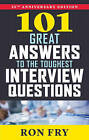 101 Great Answers to the Toughest Interview Questions by Ron Fry (Paperback, 2016)