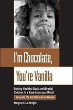 I'm Chocolate, You're Vanilla: Raising Healthy Black and Biracial Chil-ExLibrary