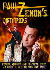 Paul Zenon's Dirty Tricks: Pranks, Wind-Ups and Practical Jokes - A Guide to Get