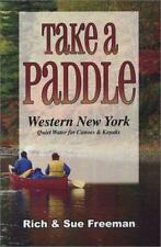 Take a Paddle: Western New York Quiet Water for Canoes & Kayaks, Sue Freeman, Ri