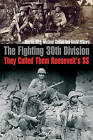 The Fighting 30th Division: They Called Them  Roosevelt's Ss by Martin King, David Hilborn, Michael Collins (Hardback, 2015)