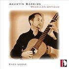 Agust¡n Barrios: Medallon Antiguo (CD, Feb-2014, Stradivarius)