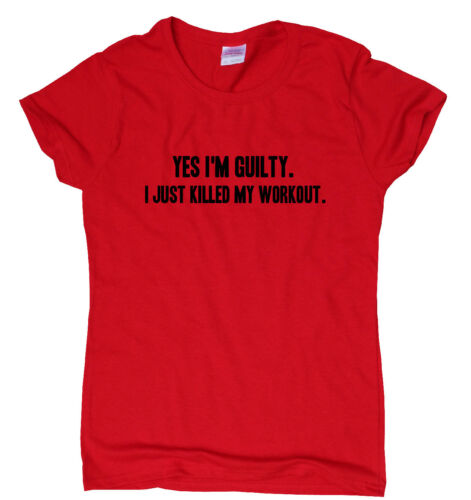 Yes I/'m Guilty funny gym T-shirt womens mens training humour tee workout top