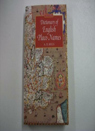 A Dictionary of English Place-names (Oxford Paperback Reference),A.D. Mills