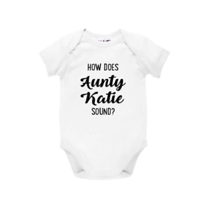 How Does Aunty Sound Personalised Pregnancy Announcement Baby Bodysuit Auntie