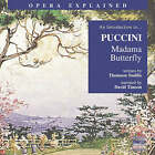 Madame Butterfly : An Introduction to Puccini's Opera by Thomson Smillie (CD-Audio, 2002)